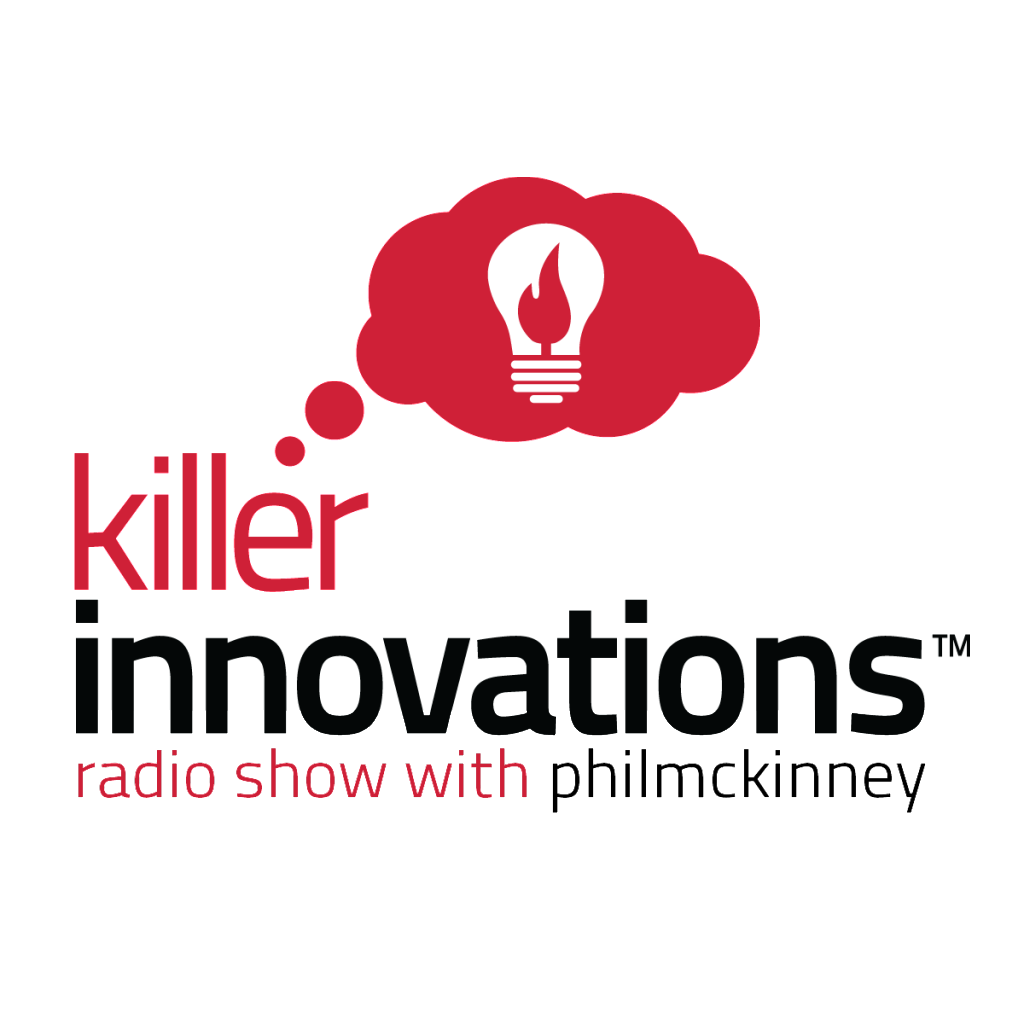 Killer Innovations, podcast, radio show,streamed,video,audio,innovation,creativity,design