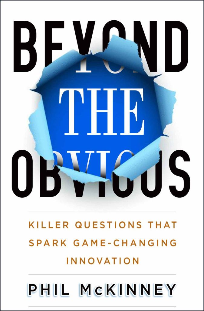 Beyond The Obvious Innovation book by Phil McKinney