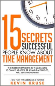 Kevin Kruse 15 secrets successful people know about time management