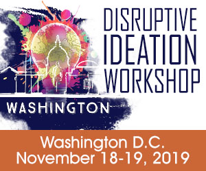 Disruptive Ideation Workshop, Washington D.C., November 18-19, 2019