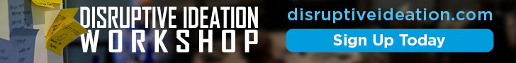 Sign Up For Disruptive Ideation Workshop at DisruptiveIdeation.com