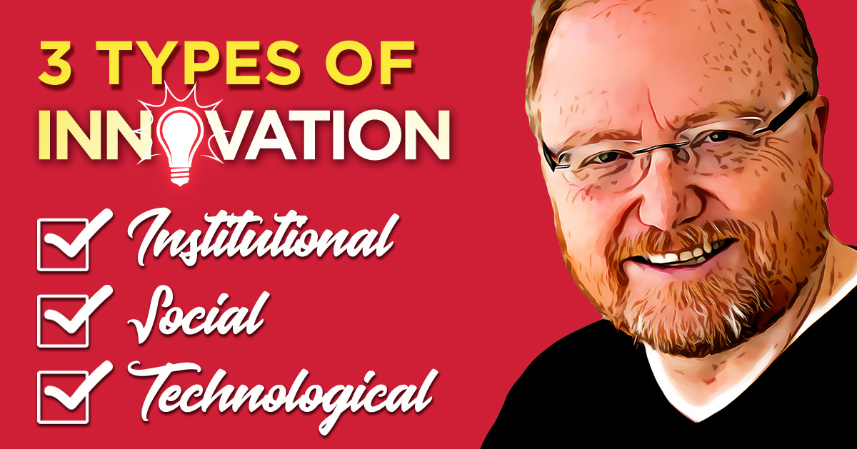 Type of Innovation – Institutional – Social – Technological