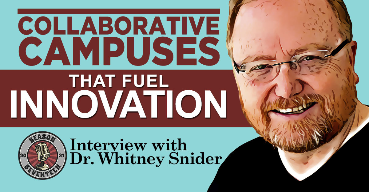 Dr. Whitney Snider on Collaborative Campuses That Fuel Innovation