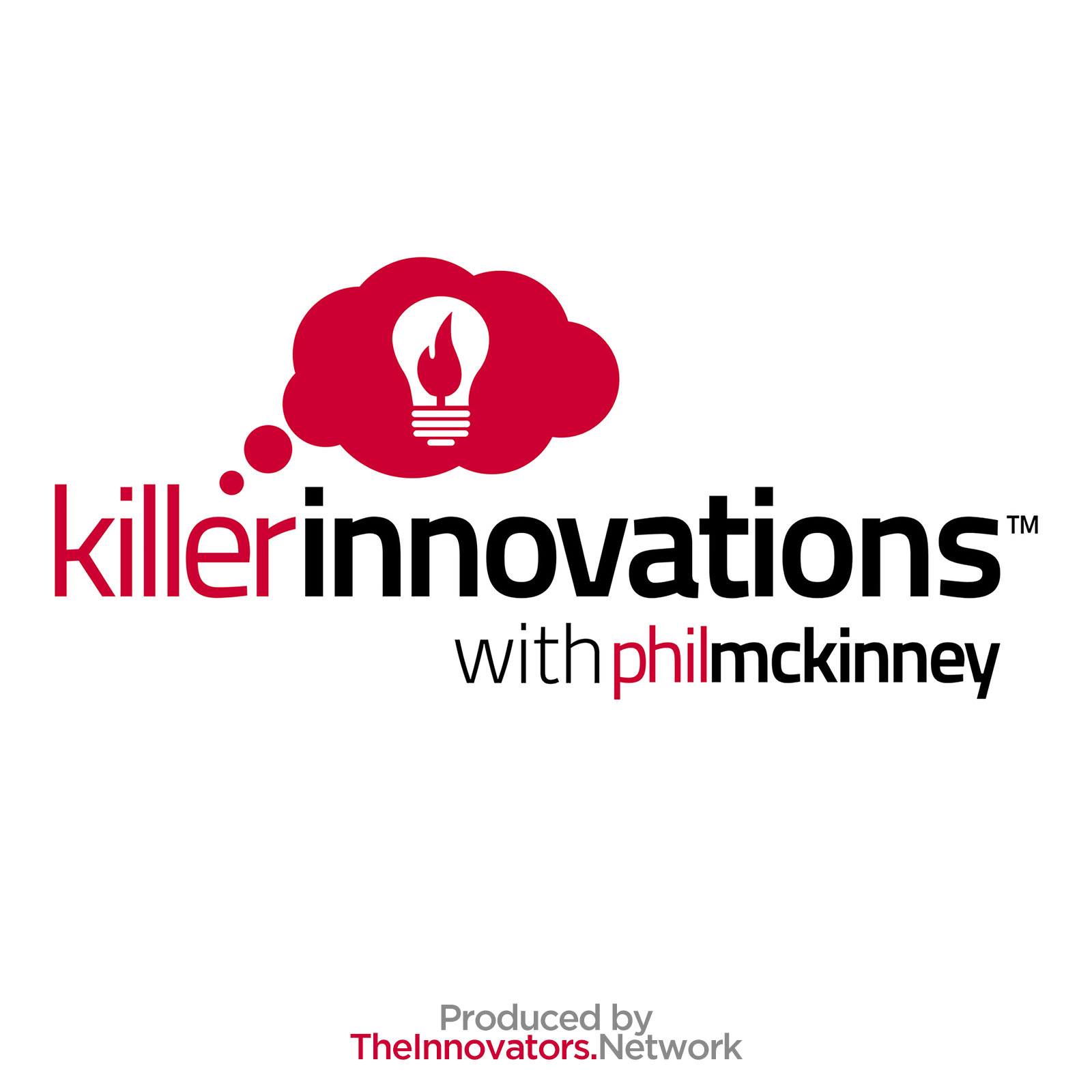 Killer Innovations with Phil McKinney - A Show About Ideas Creativity And Innovation
